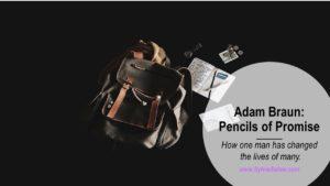 adam braun pencils of promise