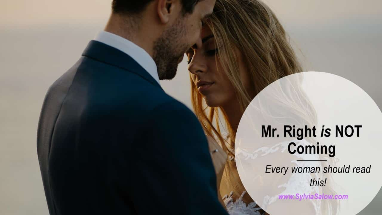 Mr. Right not coming