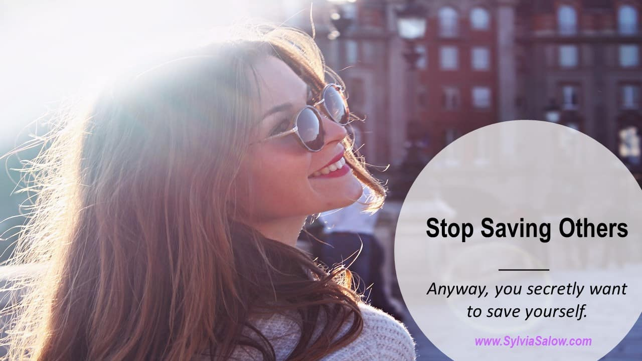 stop saving others
