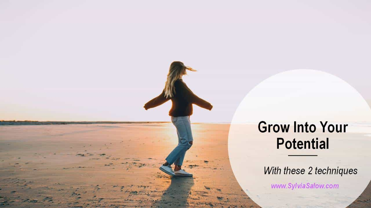 how to grow into your potential